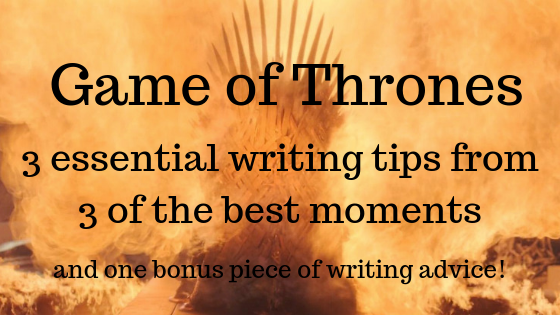 Game of Thrones essential writing advice from 3 of the best moments