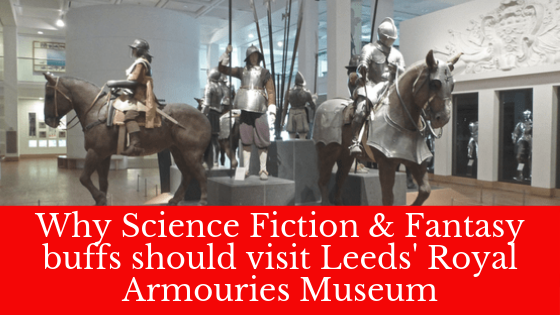 Why Science fiction & Fantasy buffs should visit Leeds' Royal Armouries Museum (3)
