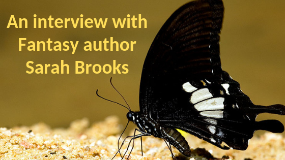 Interview with fantasy author Sarah Brooks
