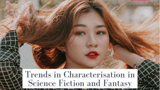 Trends in character in science fiction and fantasy