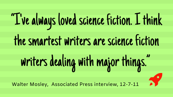 """""""I've always loved science fiction. I think the smartest writers are science fiction writers dealing with major things."""""""